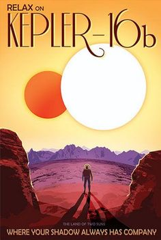 Kepler-16b - where your shadow always has company. 2 suns is pretty Star Wars. Awesome space travel posters by Nasa's JPL