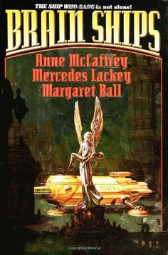 Brain and Brawn Ships Brain Ships (collective work) by Anne McCaffrey (Author), Mercedes Lackey (Author), Margaret Ball