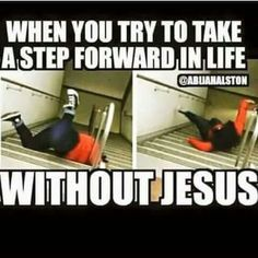 Lol. So true watch your step! Keep your eyes on Jesus