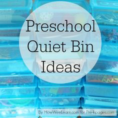 preschool quiet bin ideas - good idea for K-2 relax area as well.