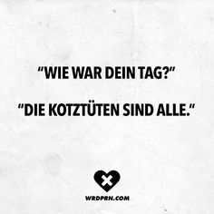 """ ""Die Kotztüten sind alle - Another! Daily Quotes, Love Quotes, Funny Quotes, Fb Memes, Funny As Hell, Visual Statements, Just Smile, Short Quotes, True Words"