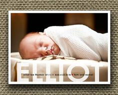 Picture this style announcement with a black and white photo and baby's name in color... love it