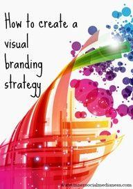 How to create a visual branding strategy.  #webdesignqca