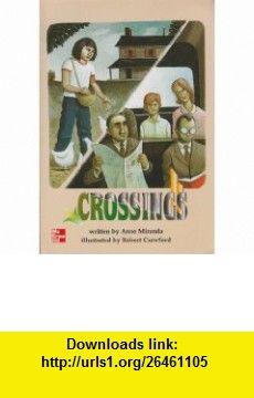 Crossings (9780021887187) Anne Miranda, Robert Crawford , ISBN-10: 0021887187  , ISBN-13: 978-0021887187 ,  , tutorials , pdf , ebook , torrent , downloads , rapidshare , filesonic , hotfile , megaupload , fileserve