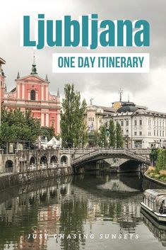 The best things to do with one day in Ljubljana, Slovenia.