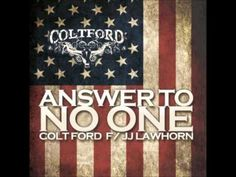 Colt Ford - Answer To No One (feat. JJ Lawhorn)