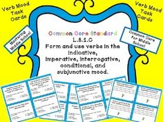 Help your students master the moods of verbs!  This is a set of 40 Verb Mood Task Cards to help students identify indicative, imperative, interrogative, conditional, and subjunctive verb moods.   Task cards are great for use in collaborative groups, individually, or as a whole class review.