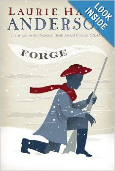 Forge by Laurie Halse Anderson - In this compelling sequel to Chains, a National Book Award Finalist and winner of the Scott O'Dell Award for Historical Fiction,. Book Club Books, Good Books, The Book, Books To Read, Book Clubs, Ya Books, Book 1, Historical Fiction Books For Kids, Historical Romance
