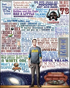 """Sheldon Cooper, played expertly by Jim Parsons on the TV series """"Big Bang Theory"""" is the quintessential nerd.  This portrait pays tribute with a variety of quotes by and about him."""