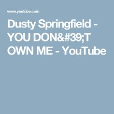 Dusty Springfield - YOU DON'T OWN ME - YouTube