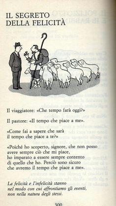 Il segreto della felicità Italian Phrases, Italian Words, Italian Quotes, Best Quotes, Love Quotes, Inspirational Quotes, Einstein, Italian Language, Learning Italian