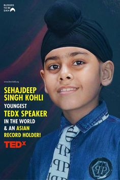 #BlessedtobeSikh Sehajdeep Singh Kohli- Youngest TEDx Speaker in the World & An Asian Record Holder! Sehajdeep Singh Kohli Youngest TEDx speaker, Asian Record Holder Wonder Kid, Made 1st Asian record at the age of 3. In this country of over a billion people, there resides some extraordinary talent. Share & Spread! Guru Gobind Singh, Record Holder, Real Hero, Always Learning, News Media, Cute Kids, Real Life, Motivational, Religion