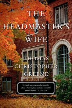 The Headmaster's Wife - liked the writing and structure but not the ending.