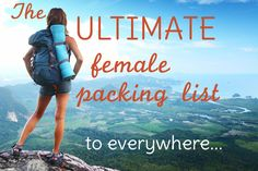 The Ultimate Female Packing List. OK. This is just pure genius. She has a list for every country - summer, winter, every season there is. AWESOME for my traveling.using this