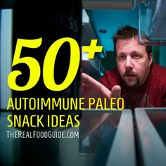 """""""50+ Autoimmune Paleo Snack Ideas"""" from The Real Food Guide #paleo #aip"""