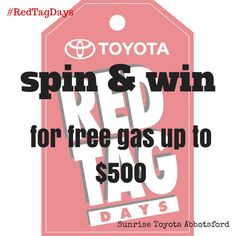 Buy a #2014Corolla here and Spin & Win for Free Gas up to $500 during #RedTagDays!   #Abbotsford #Chilliwack #Langley #Mission #Aldergrove