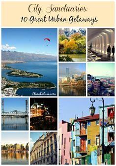 City Sanctuaries: 10 Great Urban Getaways