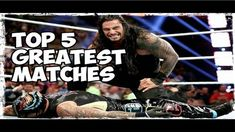 WWE Top 5 Roman Reigns Greatest Matches wwe raw highlights wwe top 10