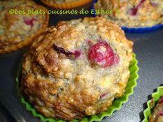 Les plats cuisinés de Esther B: Muffins au gruau, bananes et canneberges