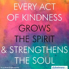 How do you make people feel better? Read our quote to remember that every act of kindness grows the spirit.