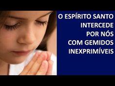 O Espirito Santo intercede por nós com gemidos inexprimíveis (pregação s...