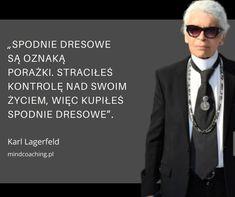 Fashion Quotes, Karl Lagerfeld, Sentences, Mens Sunglasses, Mood, Humor, Funny, Woman, Style