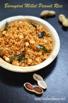 Indian Khana: Sama Ke Mungfali Chawal | Kuthiravali Peanut Rice ... Rice Recipes Vegan, Millet Recipes, Garlic Recipes, Fast Recipes, Indian Snacks, Indian Food Recipes, Ethnic Recipes, Peanut Rice Recipe, Millet Benefits