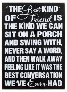 So true. & Im so thankful that not only do I have friends like this but, I have family & my boyfriend that do this for me also. Love!