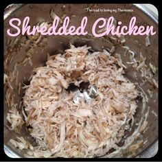 I think this is one of my favourite things the Tmx can do!  This is a great filler for a sandwich, healthy and much more cost effective than deli mea Sandwich Fillers, Buy Chickens, Steamed Chicken, Mexican Food Recipes, My Recipes, Light Recipes, Healthy Recipes, Cooking Recipes, Shredded Chicken Tacos