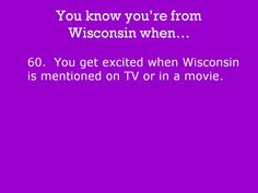 Wisconsin! : Photo Wisconsin Funny, Milwaukee Wisconsin, Green Bay, Chippewa Falls, Badger, Illinois, Iowa, Minnesota, I Love To Laugh