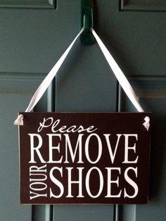 Please Remove Your Shoes door hanger - wood sign. $20.00, via Etsy.