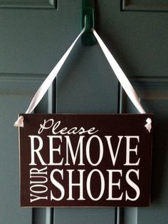 Please Remove Your Shoes door hanger - wood sign. $20.00, via Etsy.
