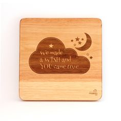 """""""We made a wish and you came true"""". Lovely words for a nursery. Wooden Wall Art, Wooden Walls, Nursery Rhymes, Nursery Art, Make A Wish, How To Make, African Children, Wall Art Designs, Bamboo Cutting Board"""