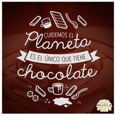 Cuidemos el planeta. Es el único que tiene chocolate. #DíaDelMedioAmbiente #Chocolate #Quote Chocolate Quotes, Chocolate Lovers, Food Quotes, Funny Quotes, Food Captions, Chocolate Color, Recipes From Heaven, Sarcastic Humor, Cute Images