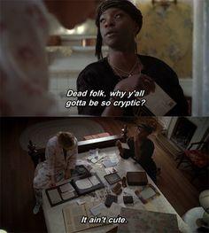"""""""Dead folk, why y'all gotta be so cryptic? It ain't cute!"""" Lafayette, True Blood :)"""