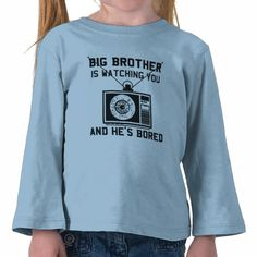 http://www.zazzle.com/big_brother_is_bored_little_people_long_sleeves_tshirt-235999008039725516