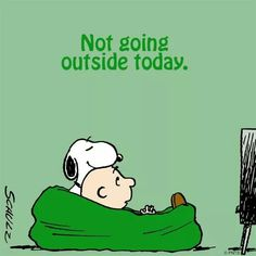 Legit, this is going to be me the rest of winter. Only go outside for traveling to/from work and school.