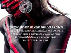 A personalidade de casa mulher as difere. #mensagenscomamor #frases #mulher #personalidade #mulheres #girlpower