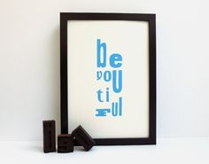 Screen printed typography poster: beyoutiful. Because you are.