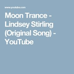 Moon Trance - Lindsey Stirling (Original Song) - YouTube