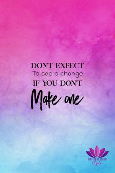 Don't expect to see change... - #quotes #inspirationalquotes #creativequotes #positivequotes #goodvibes #positivevibes #inspiration #motivationalquotes #motivation