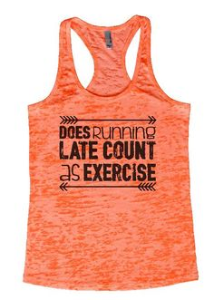 """Womens Tank Top """"Does running late count as exercise"""" 1099 Womens Funny Burnout Style Workout Tank Top, Yoga Tank Top, Funny Does running late count as exercise Top"""