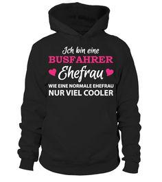BUSFAHRER EHEFRAU - HIER BESTELLEN  #gift #idea #shirt #image #funny #job #new #best #top #hot #legal