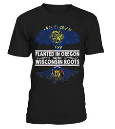 Planted in Oregon with Wisconsin Roots State T-Shirt #PlantedInOregon