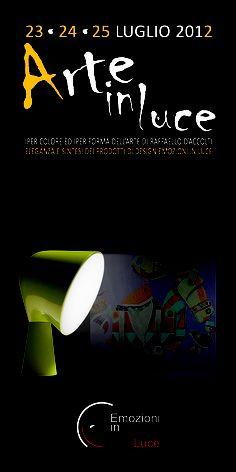 """L'OPEN HOUSE """"ARTE IN LUCE"""" 23 24 25 luglio 2012 in cui luce, design ed arte si mescolano nella cornice del nuovo ed esclusivo concept store dedicato all'illuminazione ed al design...EMOZIONE IN LUCE VIA CALEFATI, 84 70123 BARI!"""