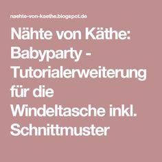 Nähte von Käthe: Babyparty - Tutorialerweiterung für die Windeltasche inkl. Schnittmuster