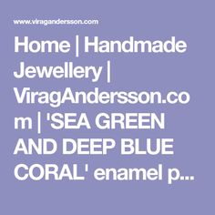 Home   Handmade Jewellery   ViragAndersson.com   'SEA GREEN AND DEEP BLUE CORAL' enamel pendant Chunky Jewelry, Statement Jewelry, Coral Blue, Pure Copper, Handmade Jewellery, Sea Foam, Deep Blue, Metal Working, The Cure