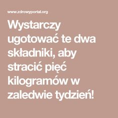 Wystarczy ugotować te dwa składniki, aby stracić pięć kilogramów w zaledwie tydzień! Bon Appetit, Life Hacks, Food And Drink, Health Fitness, Hair Beauty, Workout, Drinks, Tips, Turmeric