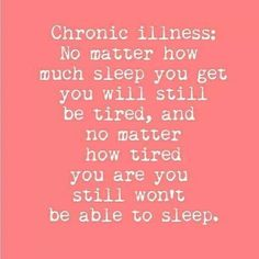 Chronic Fatigue Syndrome /Chronic Migraines / lupus SUCKS / Chronic Pain / Silent Sufferer / Invisible Illnesses / Pain Sufferers Truths