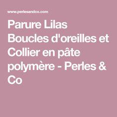 Parure Lilas Boucles d'oreilles et Collier en pâte polymère - Perles & Co